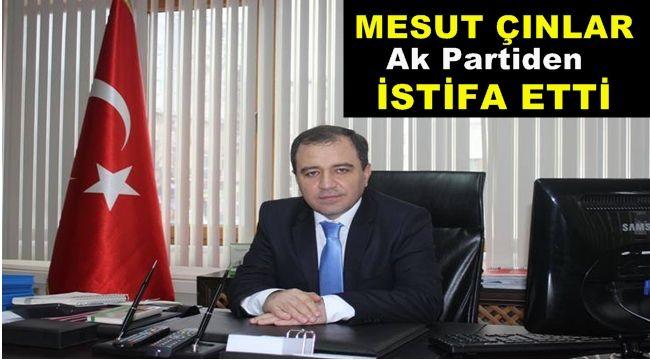 Mesut Çınlar Ak Partiden İstifa Etti.