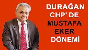 DURAĞAN CHP'DE EKER DÖNEMİ.