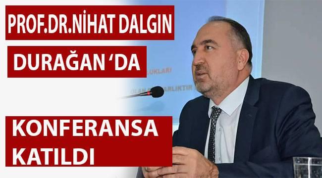 Rektör Nihat DALGIN Durağan'da .