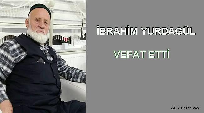 İbrahim Yurdagül Vefat Etti.