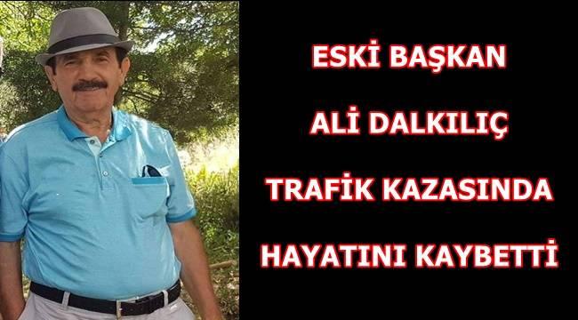 Eski Belediye Başkanlarımızdan Ali Dalkılıç Hayatını Kaybetti.