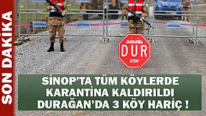 Sinop'ta Durağan Hariç Tüm Köylerde Karantina Kaldırıldı! Detaylar..