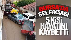 Bursa'da Sel Faciası 5 Kişi Hayatını Kaybetti !