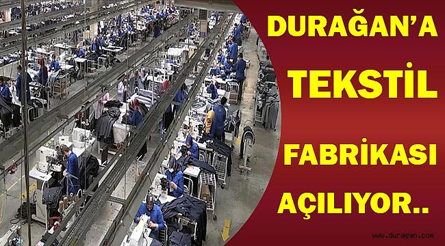Durağan'a Tekstil Fabrikası Açılıyor  Başvuru Nasıl Yapılır  !