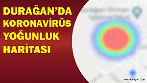 Durağan Koronavirüs Yoğunluk Haritası DİKKAT !