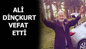 Ali Dinçkurt Vefat Etti.