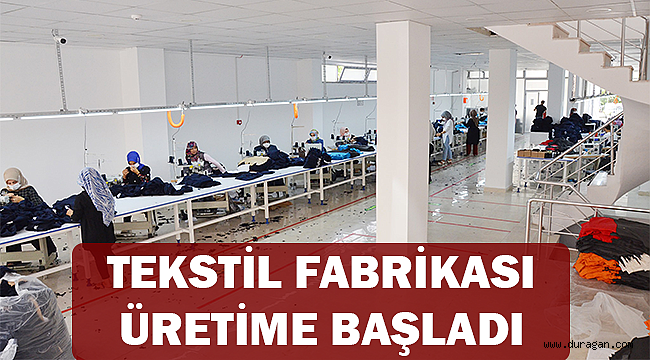 Durağan'da Açılan Tekstil Fabrikası Üretime Başladı !
