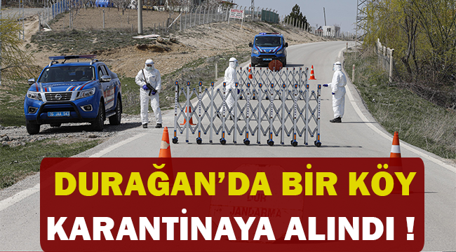 Koronavirüs Vakaları Artınca Durağan'da Bir Köy Karantinaya Alındı !
