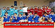 Şampiyonlar Takımı Badmintoncularımız