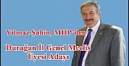 Yılmaz Şahin Mhp'den İl Genel Meclisi Üyesi Adayı.