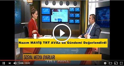 Milletvekili Maviş TRT Avaz 'da Gündemi Değerlendirdi.